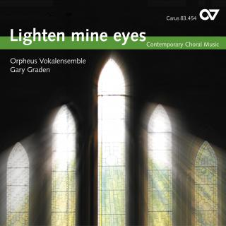 Lighten Mine Eyes - Contemporary Choral Music - Orpheus Vokalensemble/Graden, Gary