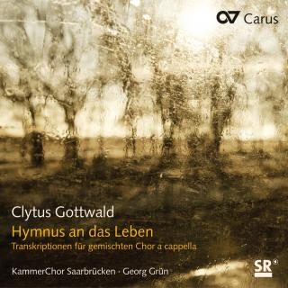 Gottwald: Hymnus An Das Leben - Transcriptions For Mixed Choir - Kammerchor Saarbrucken/Grun, Georg