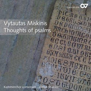 Miskinis: Thoughts Of Psalms - Contemporary Choral Music From Lithuania - Kammerchor Consonare/Stümke, Almut