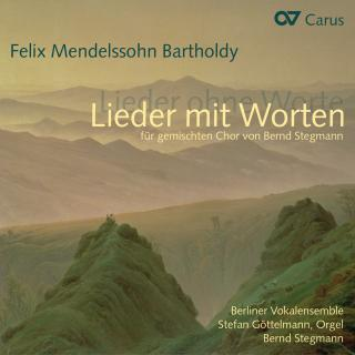 Mendelssohn, Felix: Lieder Mit Worten - Songs Without Words Arranged For Mixed Choir And Organ By Stegmann, Bernd - Berliner Vokalensemble/Stegmann, Bernd