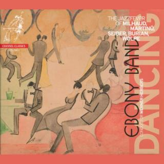 Dancing - The Jazzfever of Milhaud, Martinu, Seiber, Burian & Wolpe