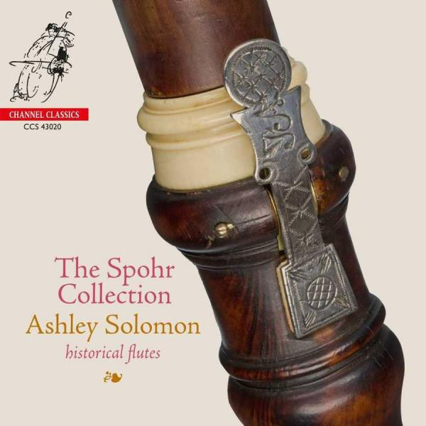 The Spohr Collection: Historical Flutes <span>-</span> Solomon, Ashley (flute)