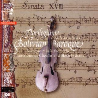 Bolivian Baroque Vol. 1 - Baroque music from the missions of Chiquitos and Moxos Indians - Florilegium / Bolivian Soloists