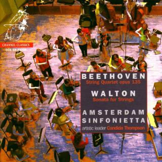 Beethoven, Ludwig van: Quartet Op135 / Walton, William: Sonata for Strings - Amsterdam Sinfonietta / Thompson, Candida