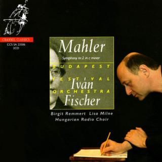 Mahler, Gustav: Symphony No. 2 'Resurrection' - Budapest Festival Orchestra / The Hungarian Radio Choir / Fischer, Iván