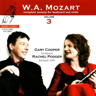 Mozart, Wolfgang Amadeus: Complete Sonatas for Keyboard & Violin, Volume 3 - Podger, Rachel (baroque violin) / Cooper, Gary (fortepiano)
