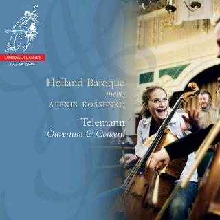 Telemann, Georg Philipp: Ouverture & Concerti - Holland Baroque Society meets Alexis Kossenka - Holland Baroque Society / Kossenka, Alexis (flute)