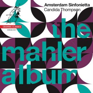 The Mahler Album - Amsterdam Sinfonietta / Thompson, Candida