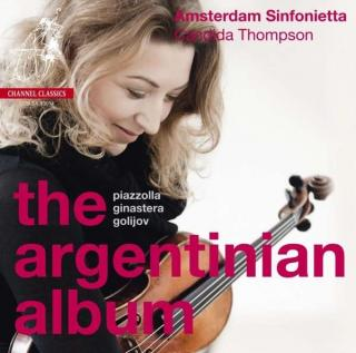 The Argentinian Album - Thompson, Candida (artistic director, violin) / Amsterdam Sinfonietta