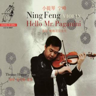 Hello Mr. Paganini: Paganini, Niccolo: Violin Works - Feng, Ning (violin) / Hoppe, Thomas (piano)