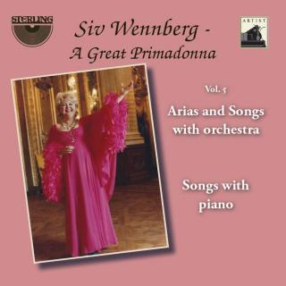Siv Wennberg: A Great Primadonna, Vol. 5 'Arias and Songs with Orchestra' - Wennberg, Siv (sopran)