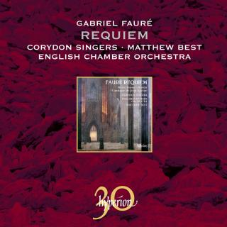 Fauré, Gabriel: Requiem and other choral music - Corydon Singers / English Chamber Orchestra / Best, Matthew (conductor)