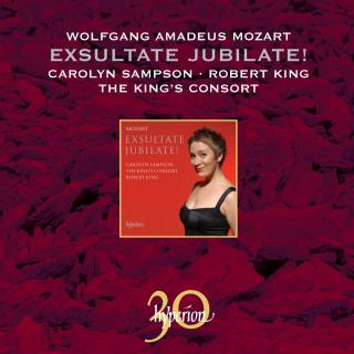 Mozart: Exsultate jubilate! - Sampson, Carolyn (sopran) / The King's Consort / King, Robert