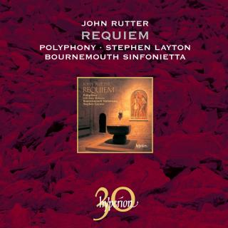Rutter: Requiem & other choral works - Bournemouth Sinfonietta / Polyphony / Layton, Stephen