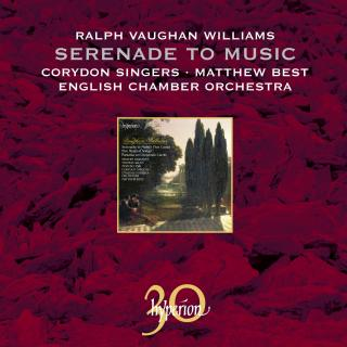 Vaughan Williams: Serenade to Music and other works - Corydon Singers / English Chamber Orchestra / Best, Matthew