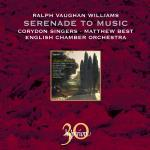 Vaughan Williams: Serenade to Music and other works <span>-</span> Corydon Singers / English Chamber Orchestra / Best, Matthew