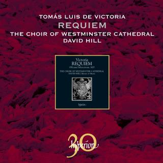 Victoria: Requiem - Westminster Cathedral Choir / Hill, David