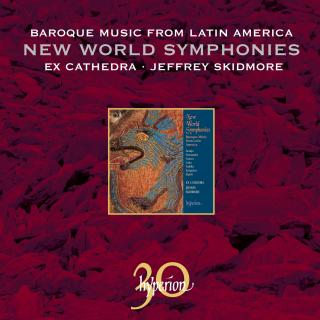 Baroque Music from Latin America: New World Symphonies - Ex Cathedra / Skidmore, Jeffrey