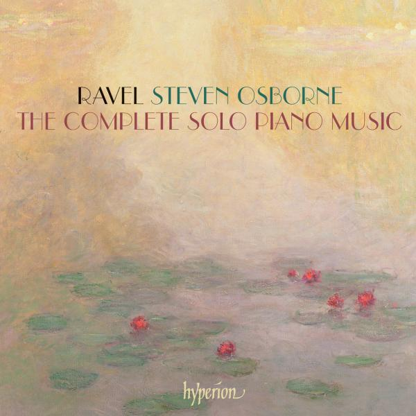 Ravel: The complete solo piano music <span>-</span> Osborne, Steven (piano)