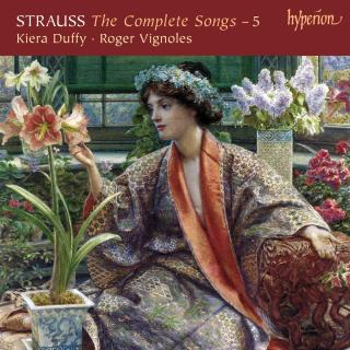Strauss R: The Complete Songs, Vol. 5 - Duffy, Kiera (sopran) / Vignoles, Roger (piano)