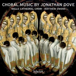 Choral Music by Jonathan Dove - Wells Cathedral Choir / Owens, Matthew