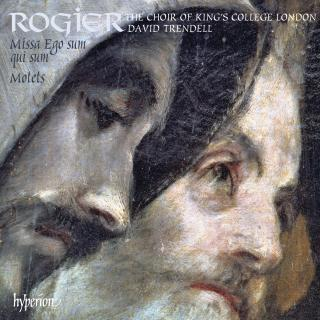 Rogier: Missa Ego sum qui sum & Motets - King's College London Choir / Trendell, David
