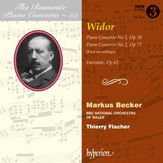 The Romantic Piano Concerto, Vol. 55 - Widor - Becker, Markus (piano) / BBC National Orchestra of Wales / Fischer, Thierry