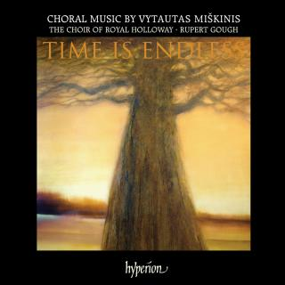 Time is Endless: Choral Music by Vytautas Miškinis - Royal Holloway Choir / Gough, Rupert