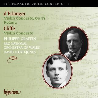 The Romantic Violin Concerto, Vol. 10 - Cliffe & Erlanger - Graffin, Philippe (fiolin) / BBC National Orchestra of Wales / Lloyd-Jones, David