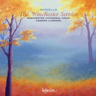 Howells: The Winchester Service & other late works - Winchester Cathedral Choir / Lumsden, Andrew