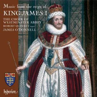 Music from the reign of King James I - Westminster Abbey Choir / O'Donnell, James