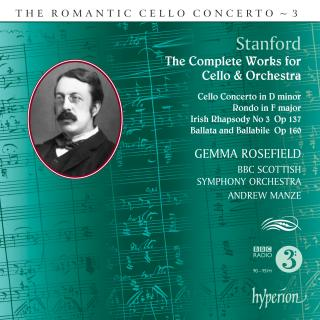The Romantic Cello Concerto, Vol. 3 - Stanford - Rosefield, Gemma (cello) / BBC Scottish Symphony Orchestra / Manze, Andrew