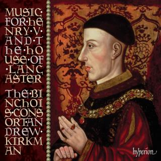 Music for Henry V & the House of Lancaster - The Binchois Consort / Kirkman, Andrew