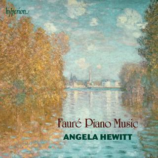 Fauré: Piano Music - Hewitt, Angela (piano)