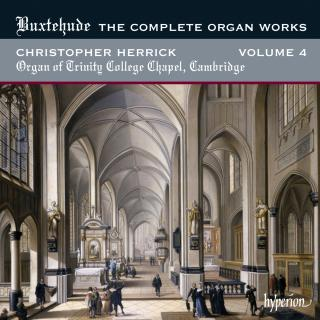 Buxtehude: The Complete Organ Works, Vol. 4 - Herrick, Christopher (organ of Trinity College Chapel, Cambridge)