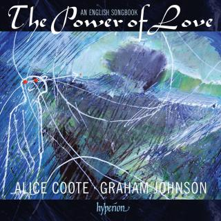 The Power of Love - An English Songbook - Coote, Alice (mezzosoprano) / Johnson, Graham (piano)