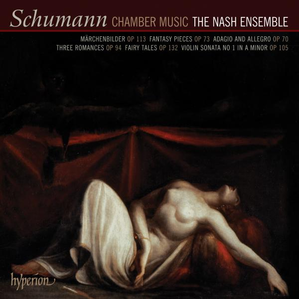 Schumann: Chamber Music - The Nash Ensemble