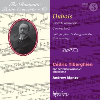 The Romantic Piano Concerto, Vol. 60 - Dubois - Tiberghien, Cédric (piano) / BBC Scottish Symphony Orchestra / Manze, Andrew