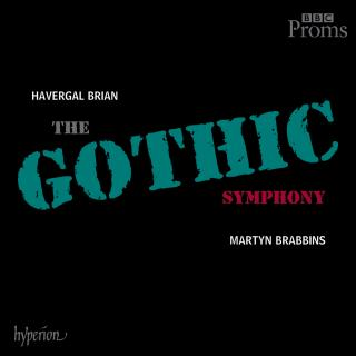 Brian: Symphony No. 1 'The Gothic' - BBC National Orchestra of Wales / BBC Concert Orchestra / Brabbins, Martyn