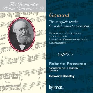 The Romantic Piano Concerto, Vol. 62 - Gounod: The complete works for pedal piano & orchestra - Prosseda, Roberto (piano) / Orchestra della Svizzera Italiana / Shelley, Howard