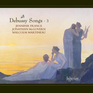 Debussy: Songs, Vol. 3 - France, Jennifer (sopran) / Martineau, Malcolm (piano)
