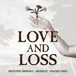 Monteverdi: Madrigals of Love and Loss - Arcangelo / Cohen, Jonathan