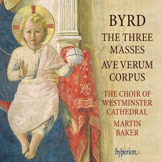 Byrd: The Three Masses - Westminster Cathedral Choir / Baker, Martin
