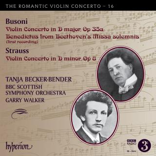 The Romantic Violin Concerto, Vol. 16 - Busoni & Strauss - Becker-Bender, Tanja (fiolin) / BBC Scottish Symphony Orchestra / Walker, Garry