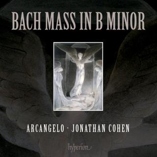 Bach: Mass in B minor - Arcangelo / Cohen, Jonathan