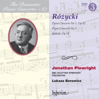 The Romantic Piano Concerto, Vol. 67 - Ludomir Rozycki - Plowright, Jonathan (piano) / BBC Scottish Symphony Orchestra / Borowicz, Lukasz