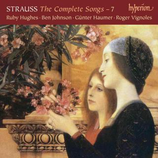 Richard Strauss: The Complete Songs, Vol. 7 - Hughes, Ruby (soprano) / Johnson, Ben (tenor) / Haumer, Günter (baritone) / Vignoles, Roger (piano) / Lockwood, Ed horn)