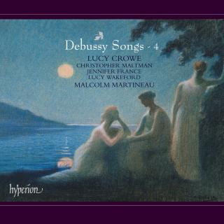 Debussy: Songs, Vol. 4 - Crowe, Lucy (sopran) / Martineau, Malcolm (piano)