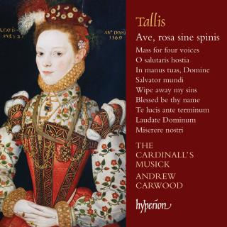Tallis: Ave, rosa sine spinis & other sacred music - The Cardinall's Musick / Carwood, Andrew