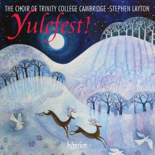 Yulefest! - Christmas music from Trinity College Cambridge - Trinity College Choir Cambridge / Layton, Stephen